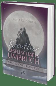 Kreativer Gesellschaftsumbruch - Sozialkritisches Buch von Daniela Muthreich